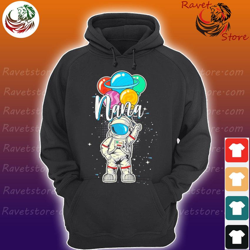 Nana Birthday Astronaut in Space Gifts Lover s Hoodie