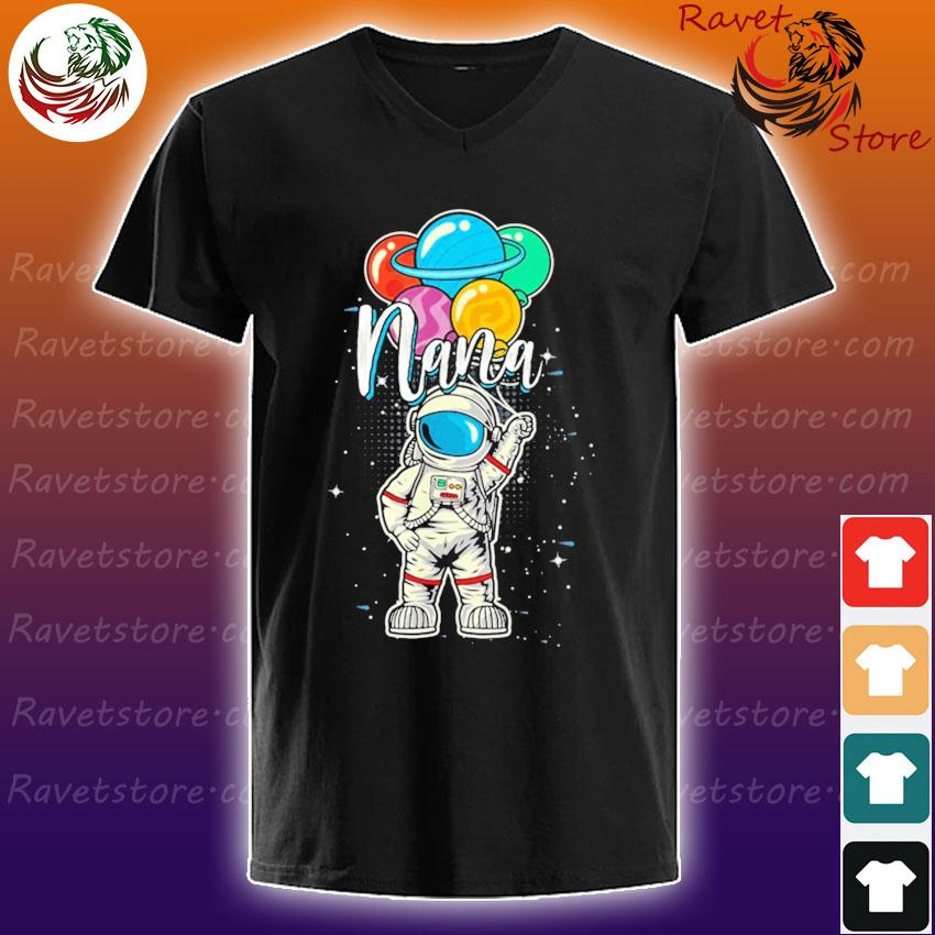 Nana Birthday Astronaut in Space Gifts Lover s V-Neck