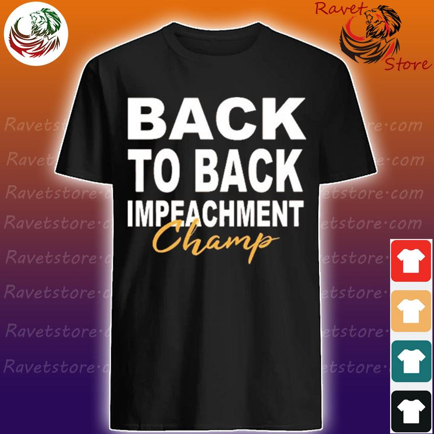 Back to back impeachment champ 2021 shirt