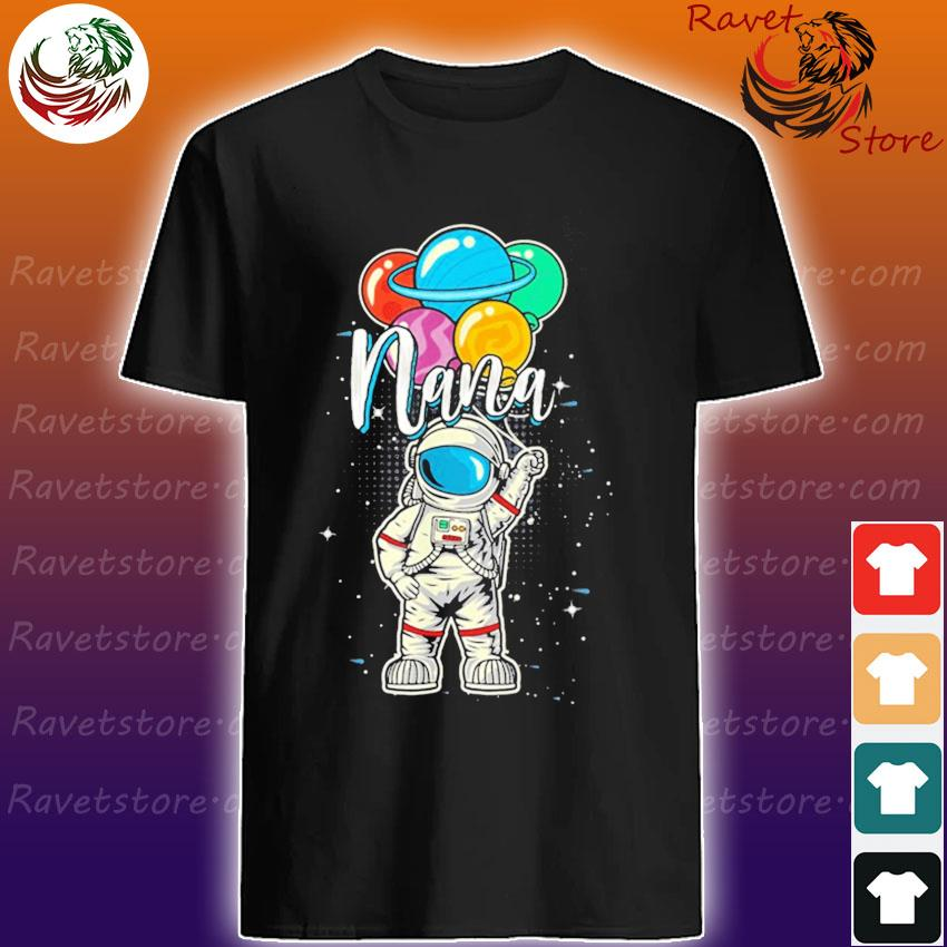 Nana Birthday Astronaut in Space Gifts Lover shirt
