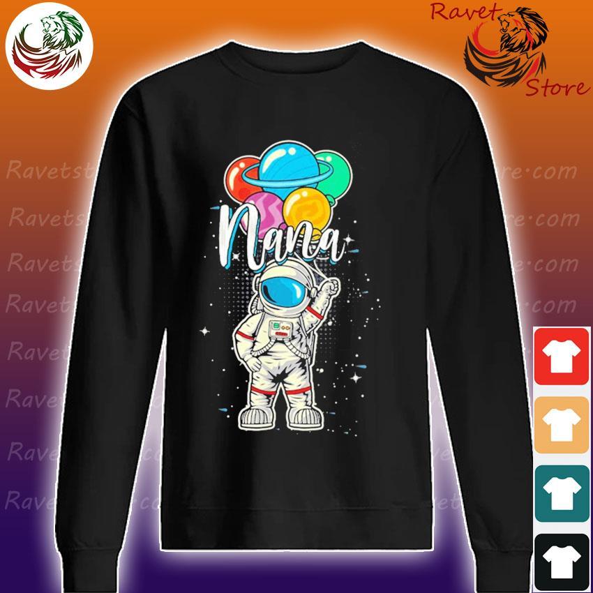 Nana Birthday Astronaut in Space Gifts Lover s Sweatshirt