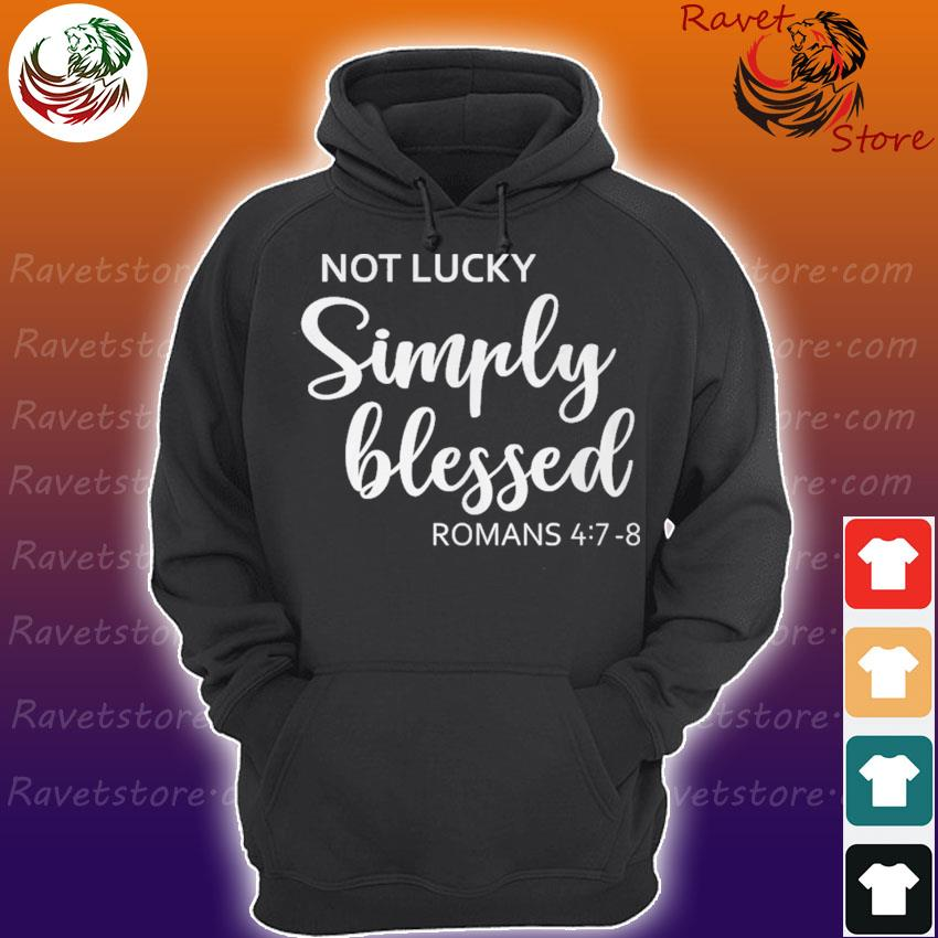 Not Lucky Simply Blessed Romans Hoodie