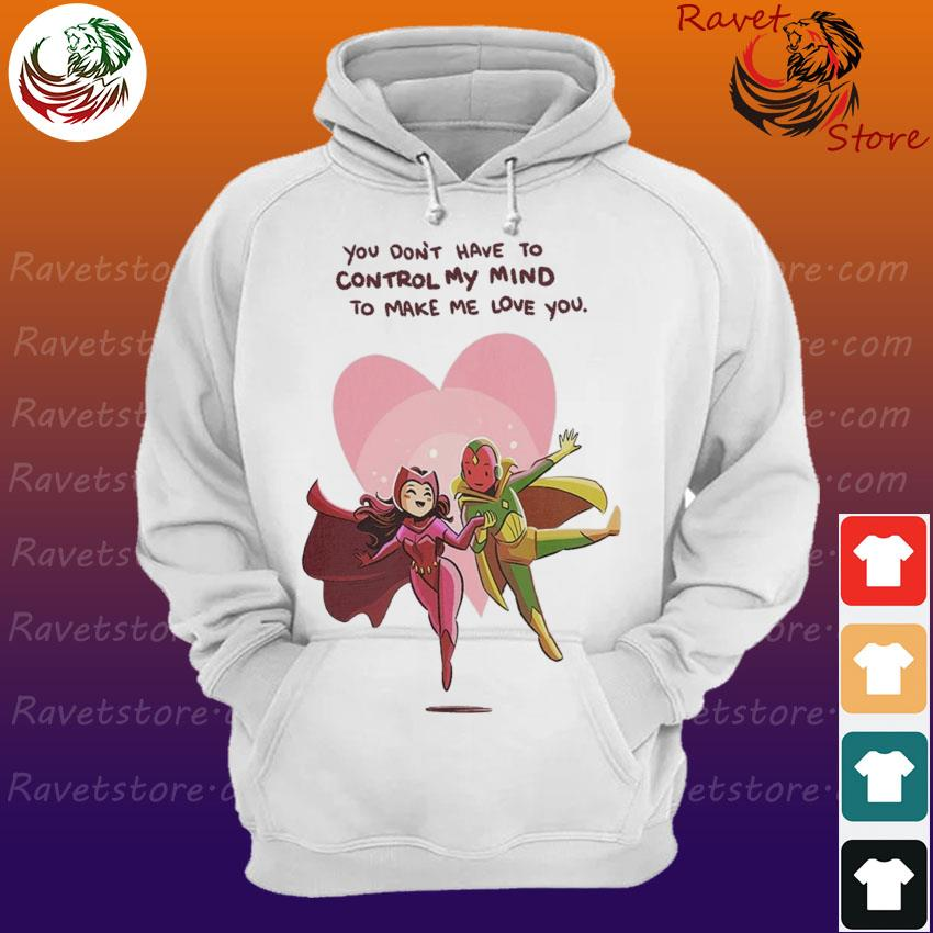 Wandavision You don't have to control my mind to make me Love You Hoodie