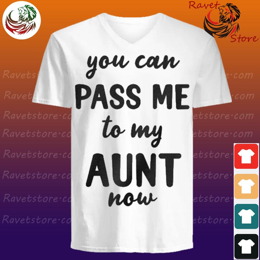 You can pass me to my aunt now V-Neck
