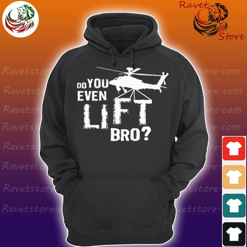 Do you even lift bro funny helicopter pilot gift Hoodie