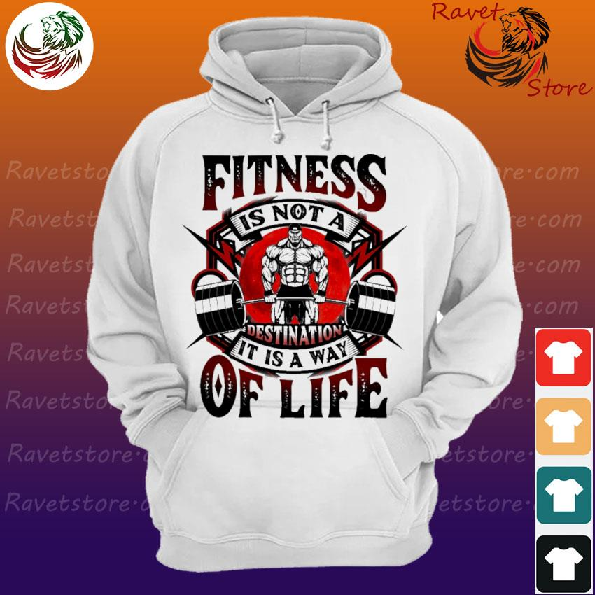 Lifting Weight Fitness is not a Destination It is a way of Life Hoodie