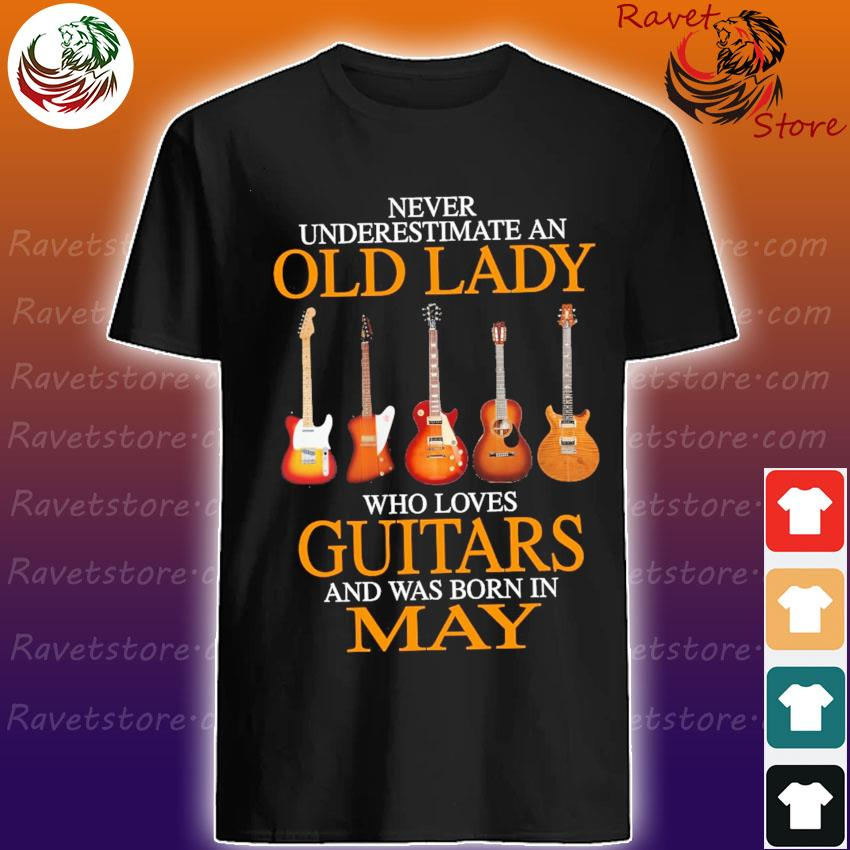 Official Never underestimate an Old lady who loves Guitars and was born in May shirt