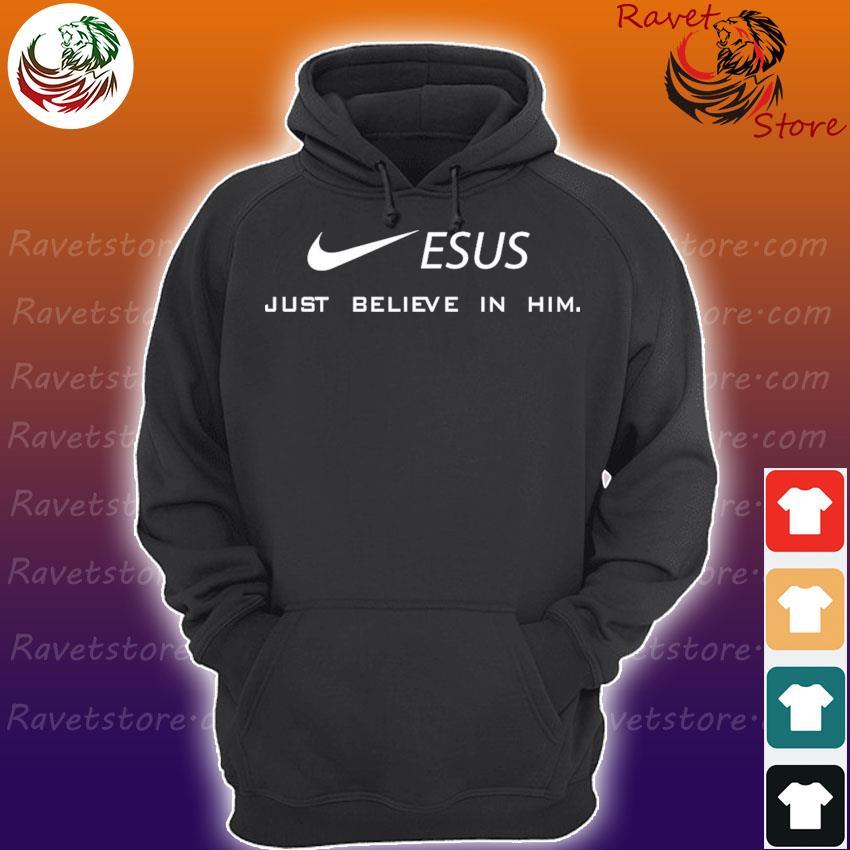 Official Nike Jesus just believe in him Hoodie