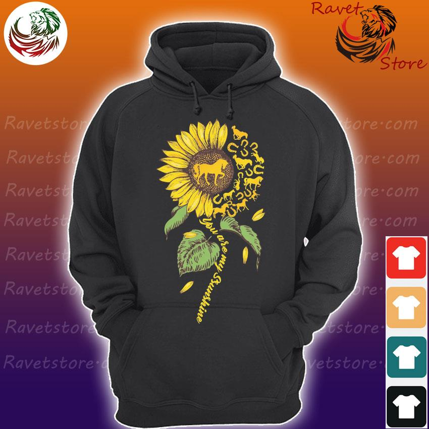 Official Sunflower Horse You are My Sunshine Hoodie