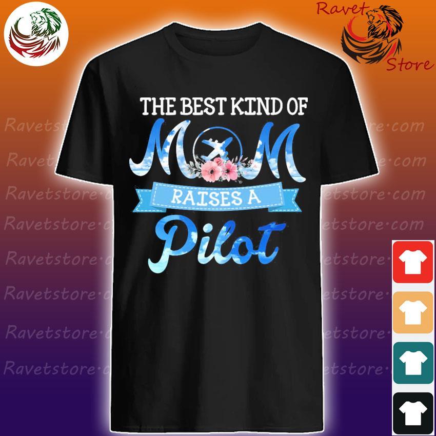 Official The best Kind of Mom raises a Pilot shirt