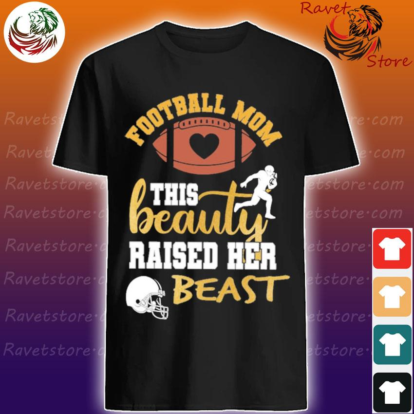 Rugby Football Mom this beauty raised her beast shirt