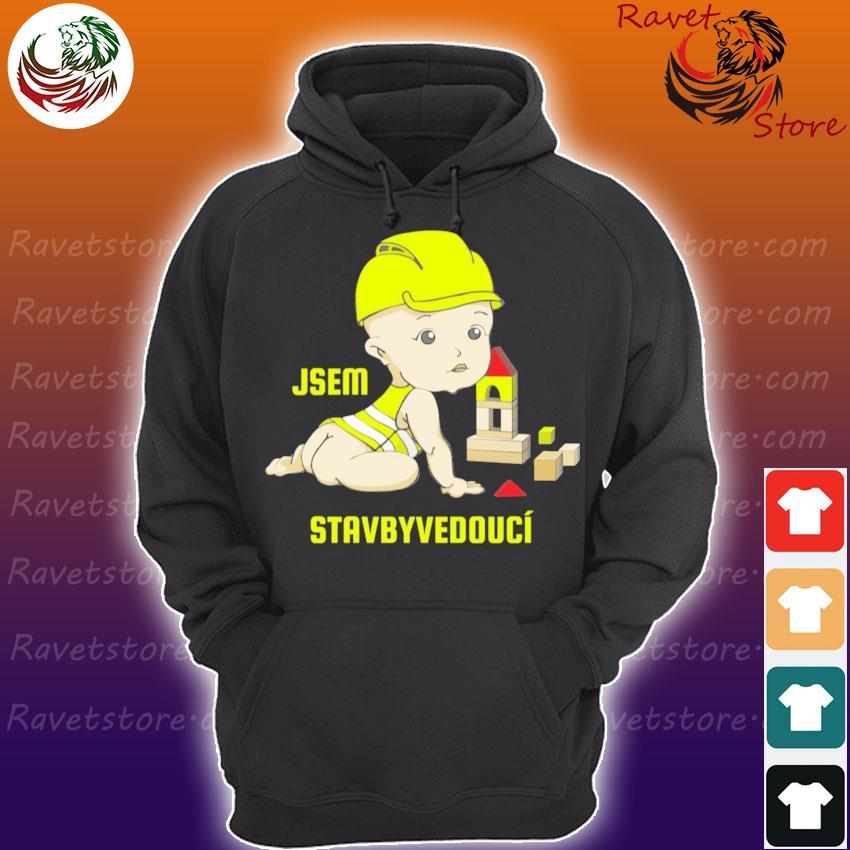 The Baby Jsem Stavbyvedouci Shirt Hoodie