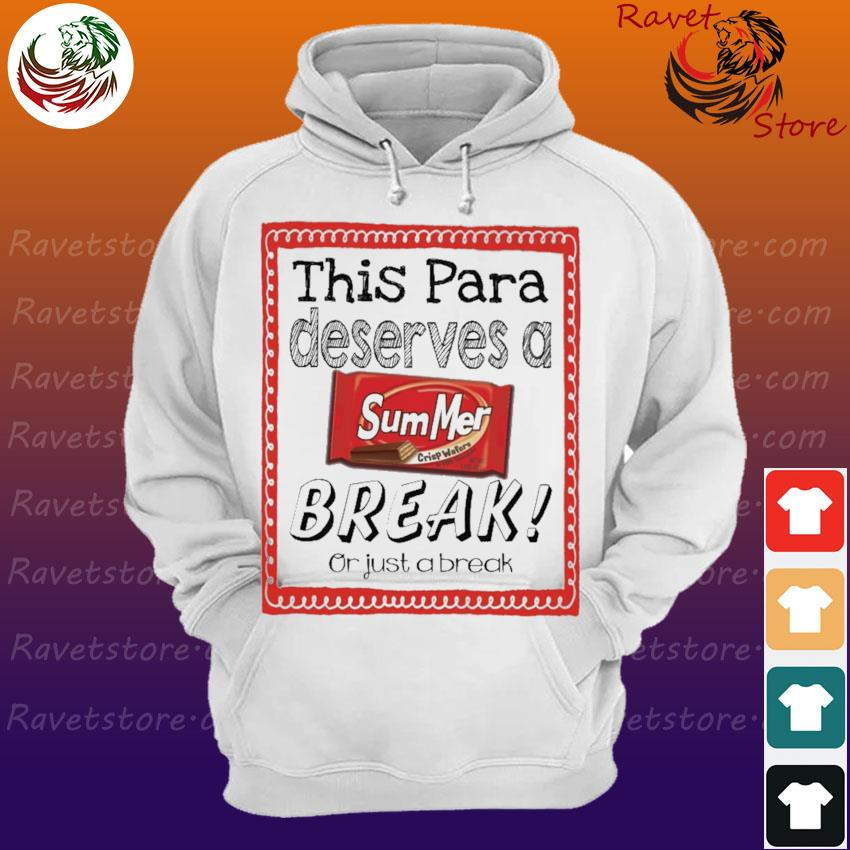 This Para Principal Deserves a Summer Break or just a break Hoodie