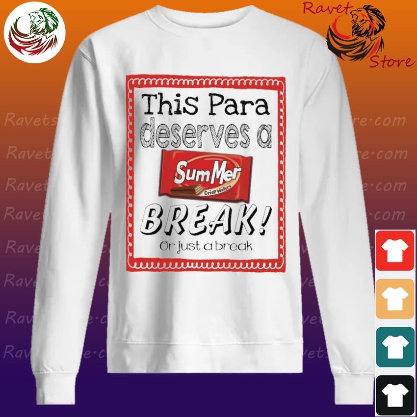 This Para Principal Deserves a Summer Break or just a break Sweatshirt