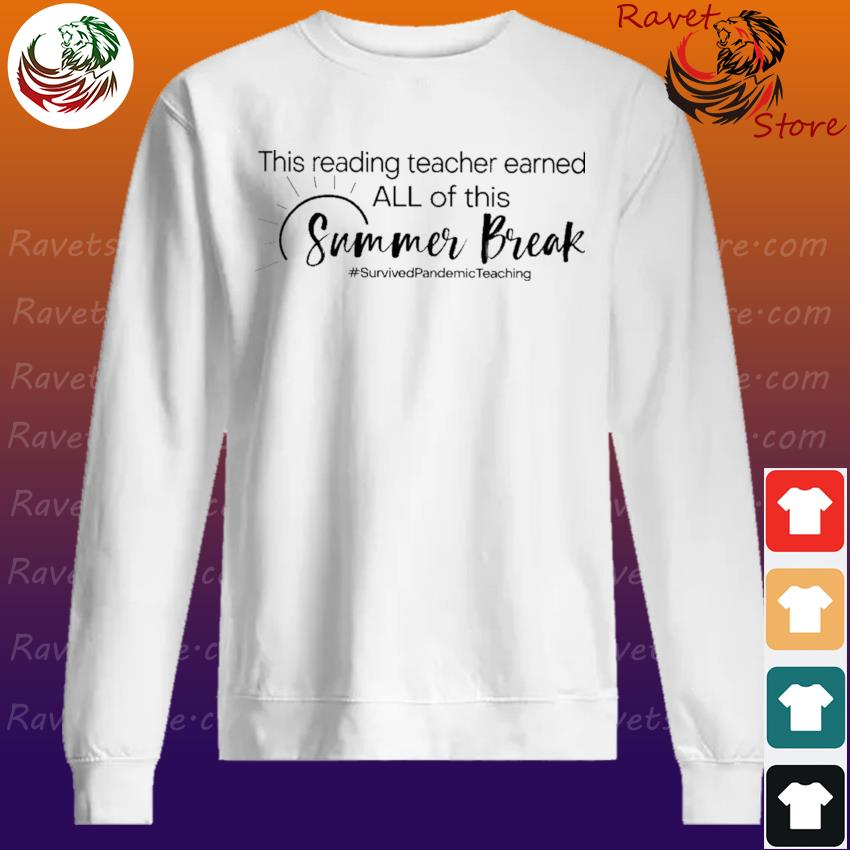 This Reading Teacher earned all of this Summer Break #Survived Pandemic Teaching Sweatshirt