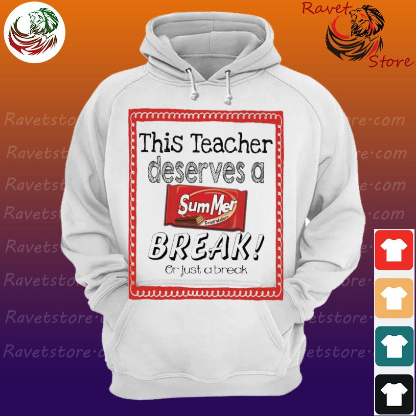 This Teacher Deserves a Summer Break or just a break Hoodie