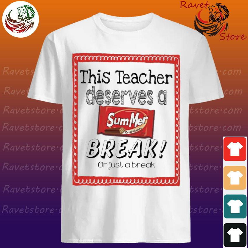 This Teacher Deserves a Summer Break or just a break shirt
