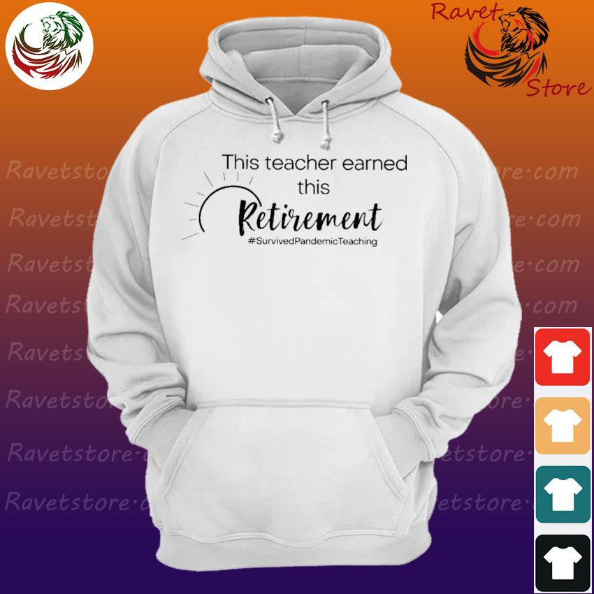 This Teacher earned all of this Retirement #Survived Pandemic Teaching Hoodie