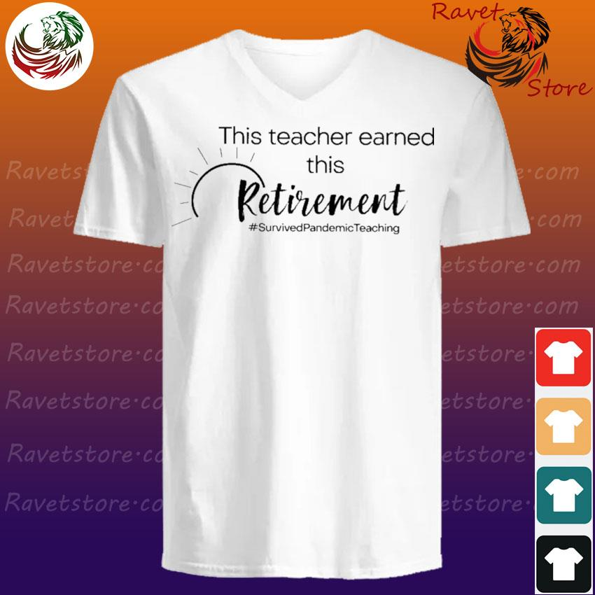 This Teacher earned all of this Retirement #Survived Pandemic Teaching V-Neck