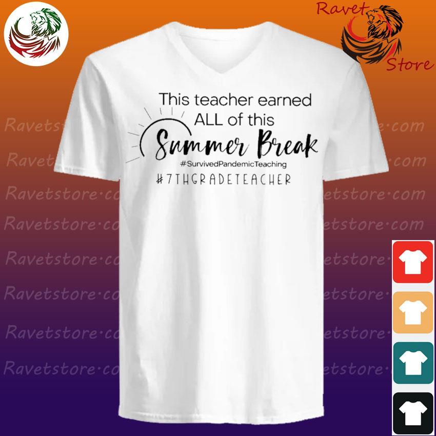 This Teacher earned all of this Summer Break #Survived Pandemic Teaching #7th Grade Teacher V-Neck