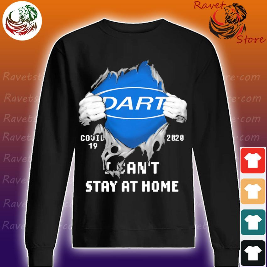 Blood inside Me Dart Covid 19 2020 I can't stay at home s Sweatshirt