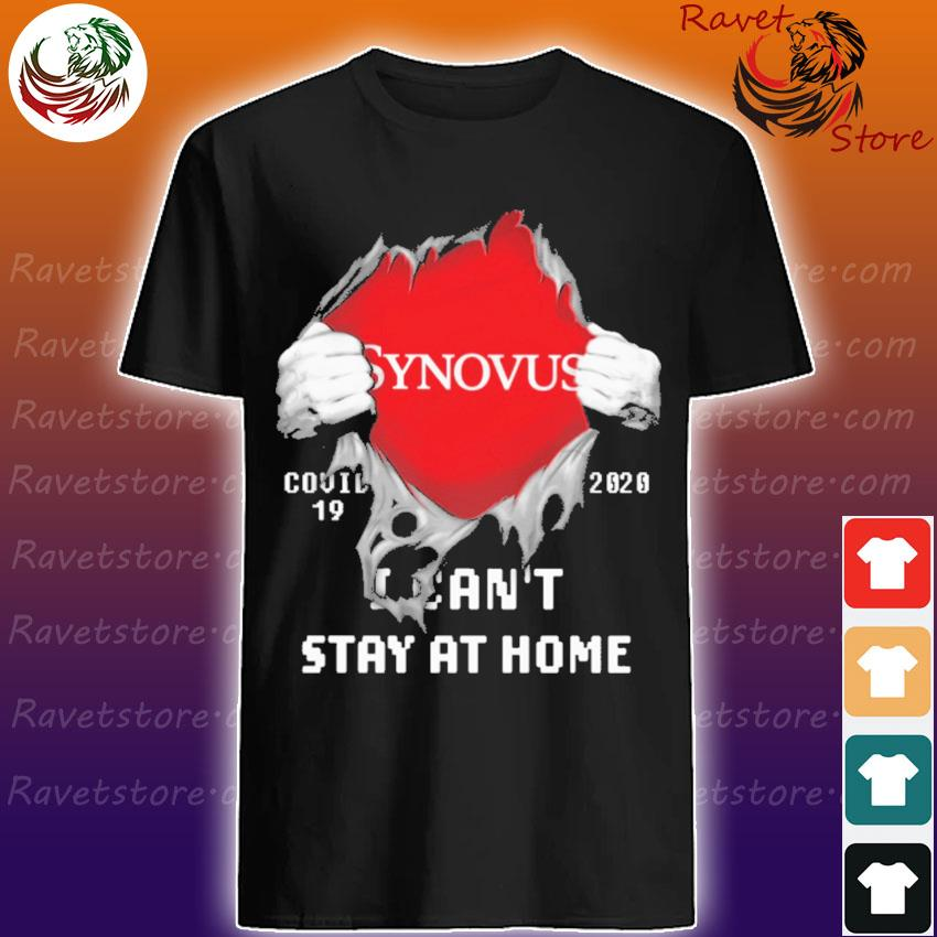 Blood inside Me Synovus Covid 19 2020 I can't stay at home shirt