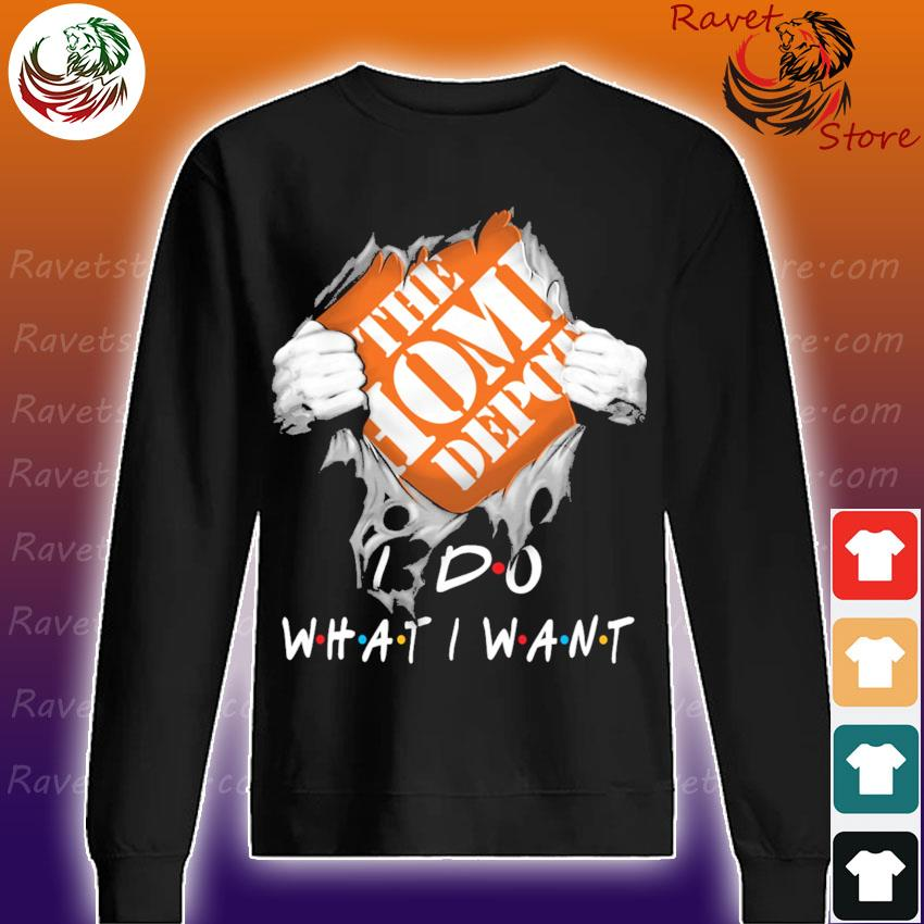 Blood inside Me The Home Depot I do what I want s Sweatshirt