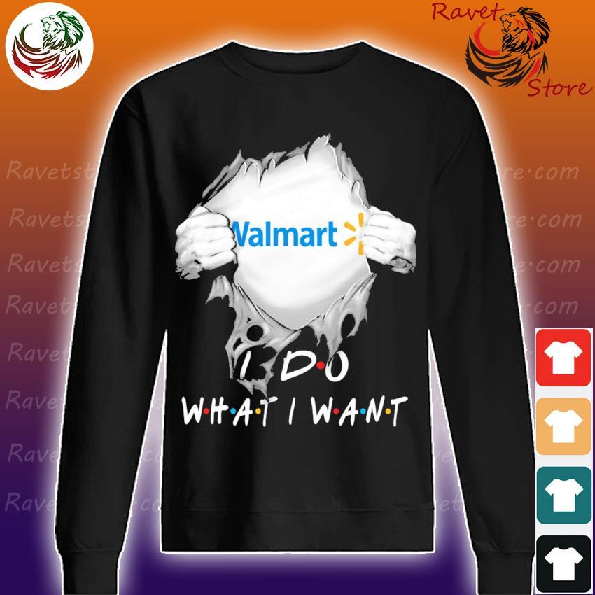 Blood inside Me Walmart I do what I want s Sweatshirt