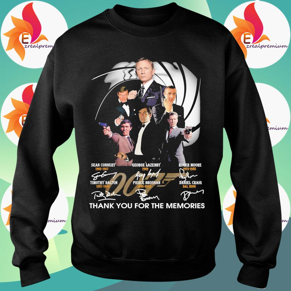 007 Sean Connery George Lazenby Roger Moore Timothy Dalton Pierce Brosnan Daniel Craig thank You for the memories signatures s Sweatshirt
