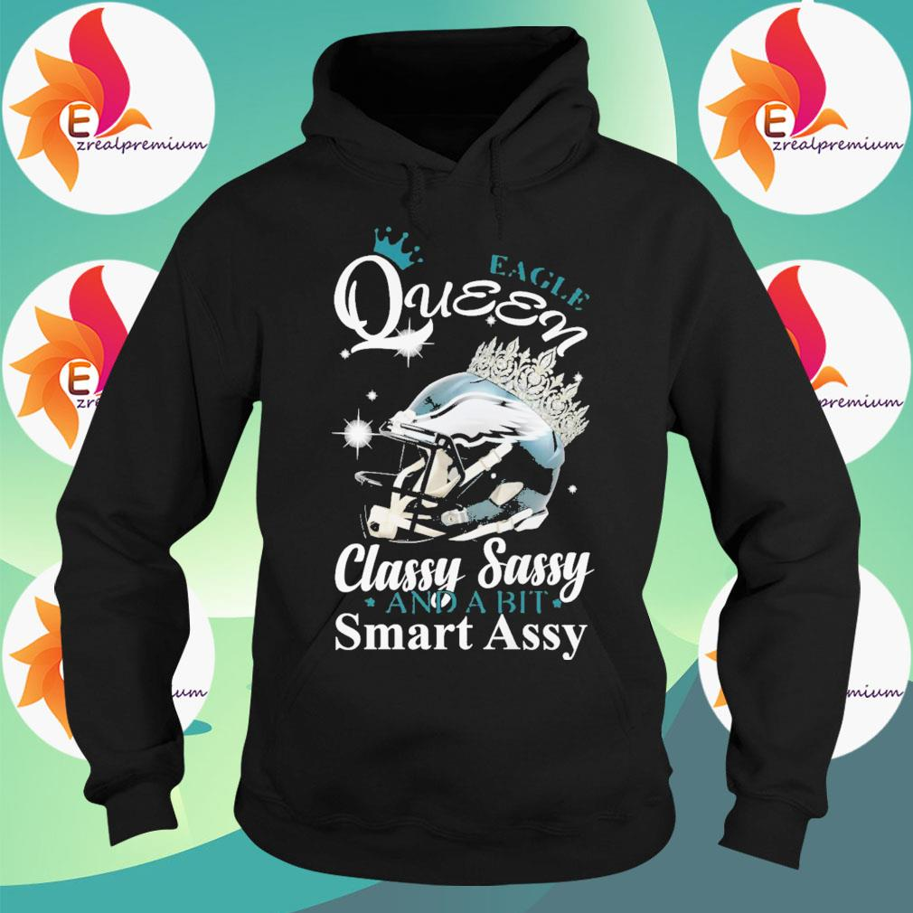 Eagle Queen Classy Sassy and a bit Smart assy s Hoodie