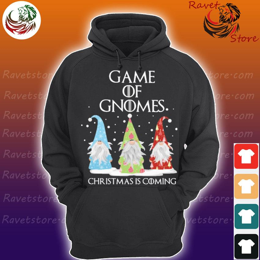 Game of Gnomes Christmas is Coming s Hoodie