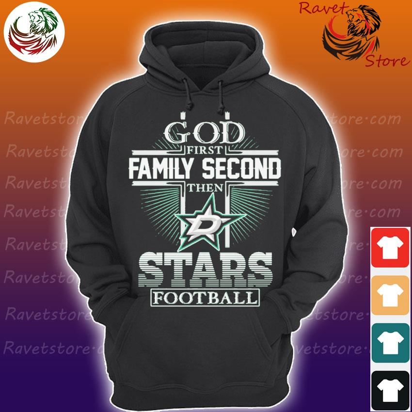 God first Family Second then Dallas Stá football s Hoodie
