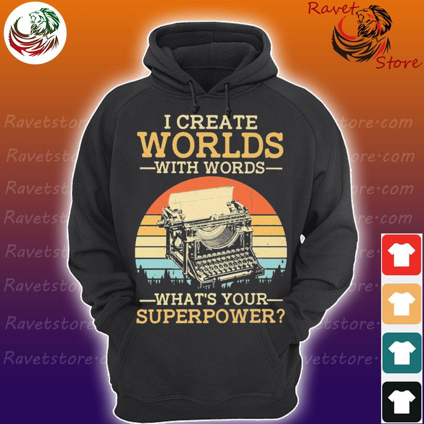 I create Worlds with words what's your Superpower vintage s Hoodie