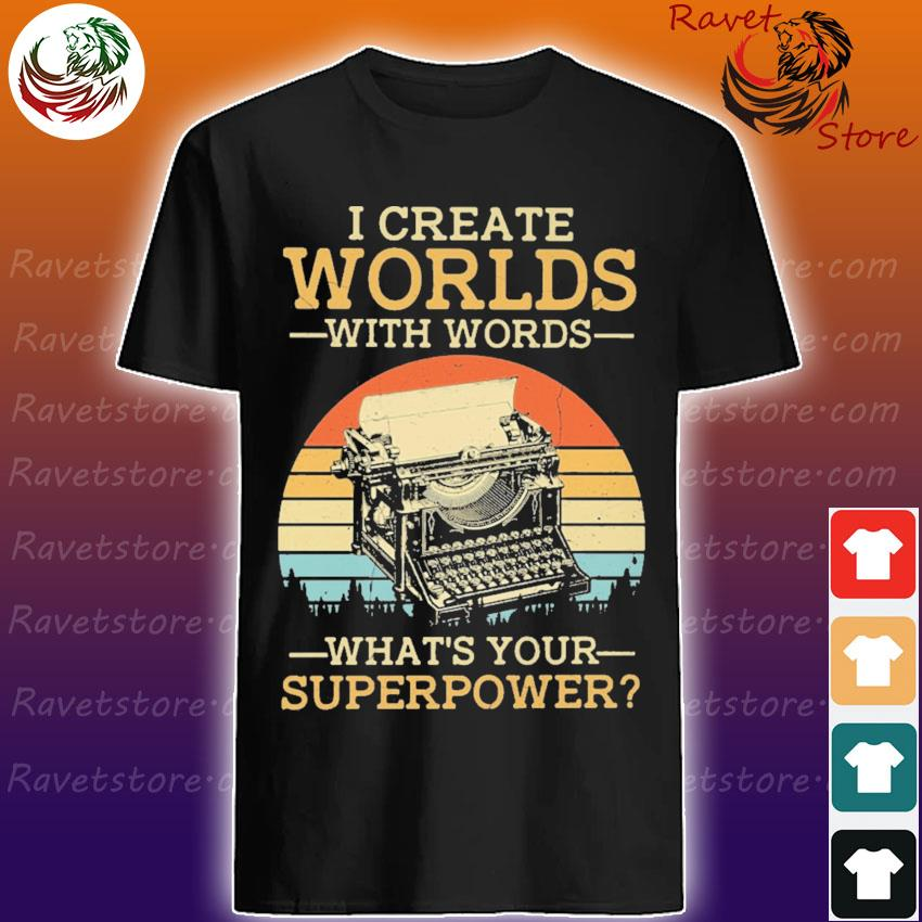I create Worlds with words what's your Superpower vintage shirt