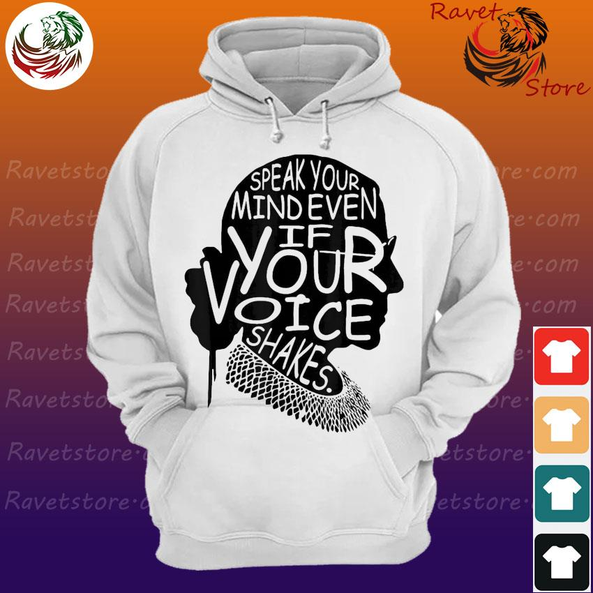 Official Ruth Bader Ginsburg speak your mind even If your voice shakes s Hoodie