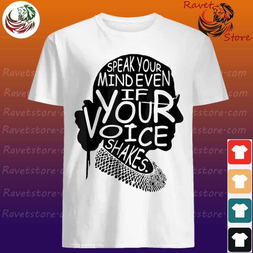 Official Ruth Bader Ginsburg speak your mind even If your voice shakes shirt