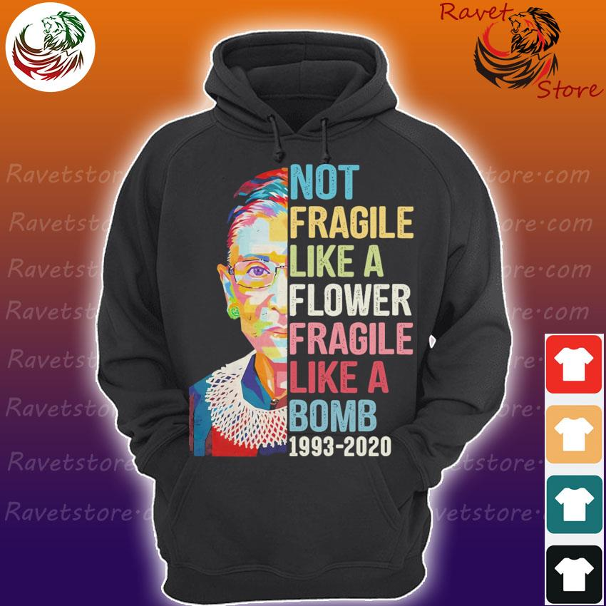 Ruth Bader Ginsburg not fragile like a flower fragile like a Bomb 1993 2020 s Hoodie