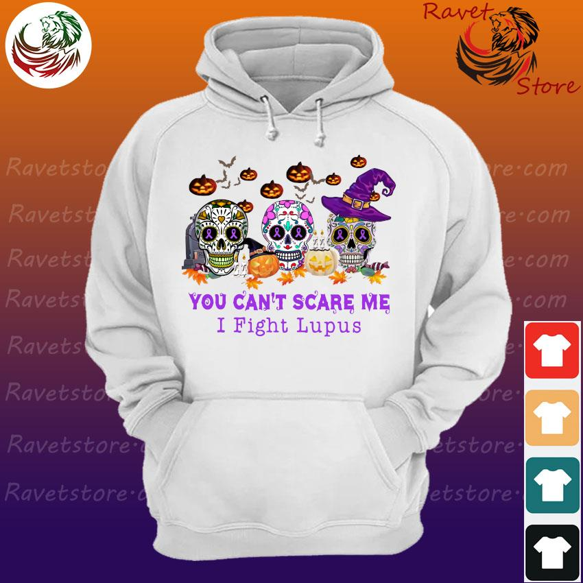 Skulls pumpkins You can't scare me I fight Lupus Halloween s Hoodie