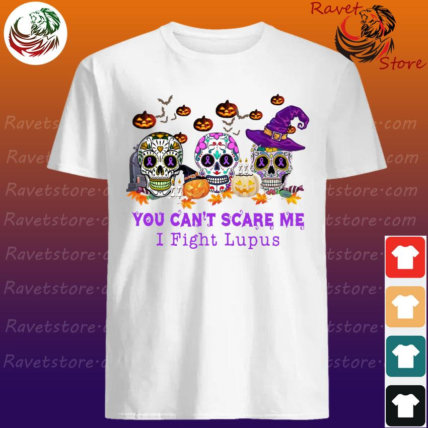 Skulls pumpkins You can't scare me I fight Lupus Halloween shirt