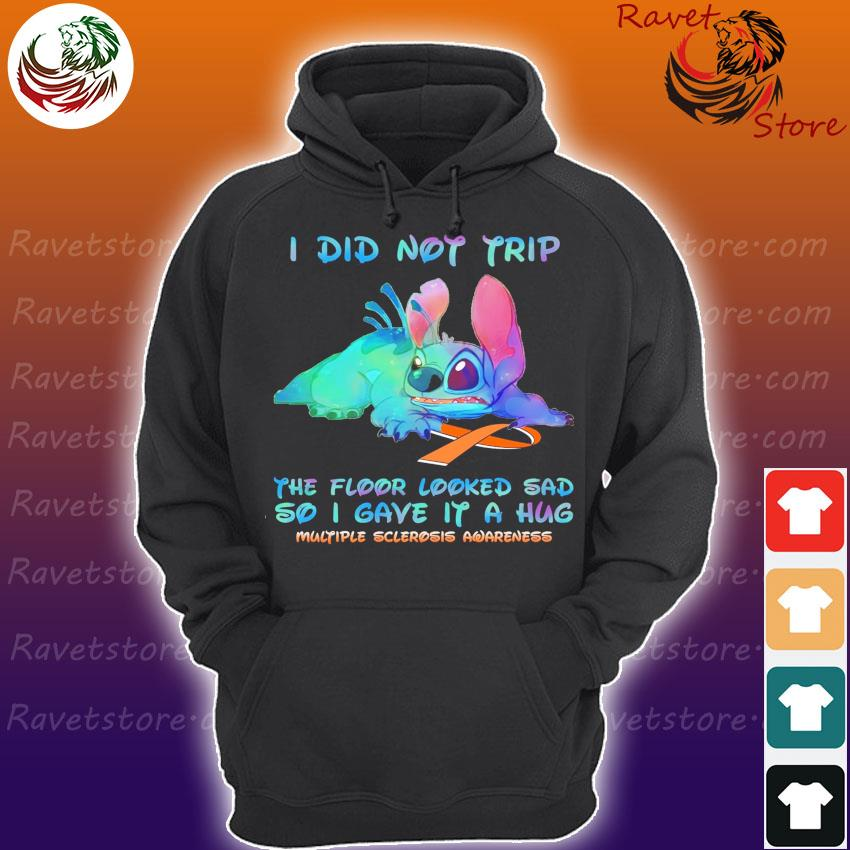 Stitch I did not trip the floor looked sad so I gave it a hug Multiple sclerosis awareness s Hoodie