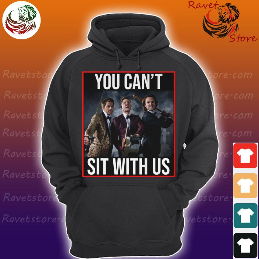 Supernatural You can't sit with us s Hoodie