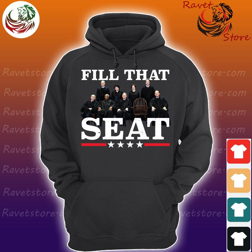 Supreme Court Justices Fill That Seat s Hoodie