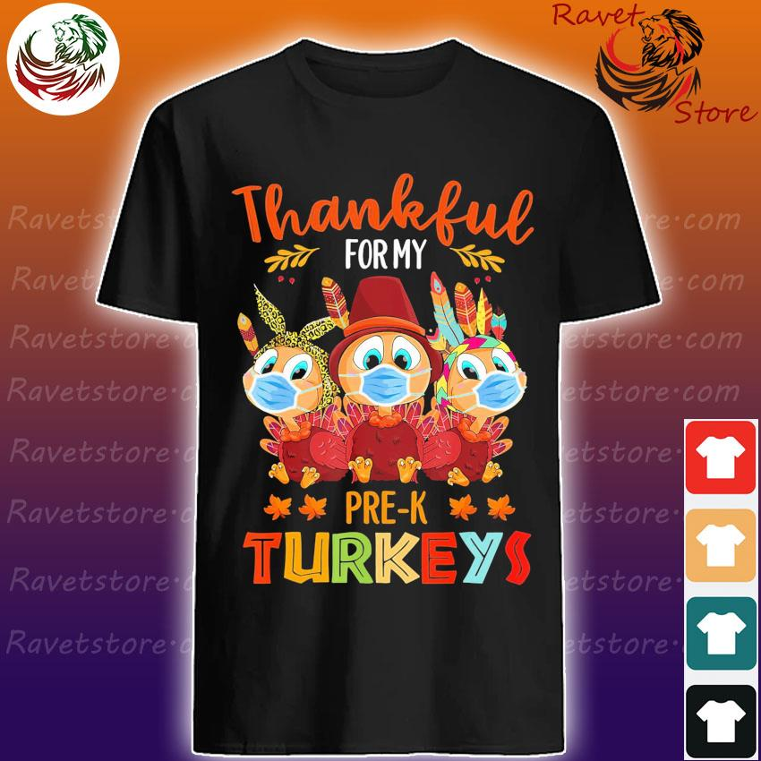 Thankful for My Pre-K Turkeys face mask shirt