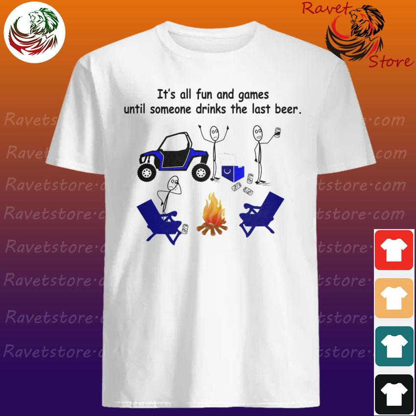 Fun And Games Last Beer Rzr Ride shirt