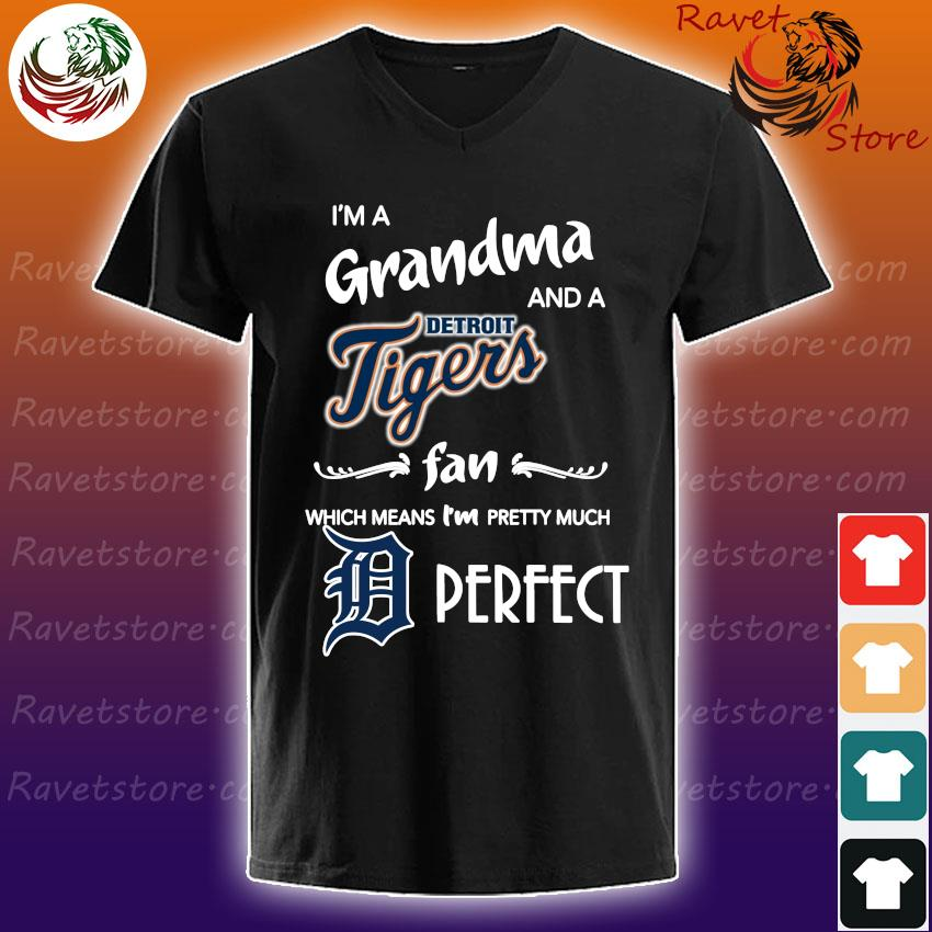 I'm Grandma and a Detroit Tigers fan which means I'm pretty much Perfect s V-Neck