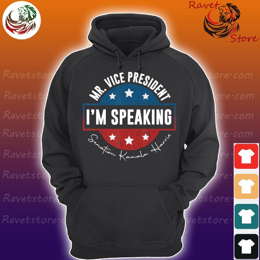 Mr Vice President I Am Speaking Kamala Harris America s Hoodie
