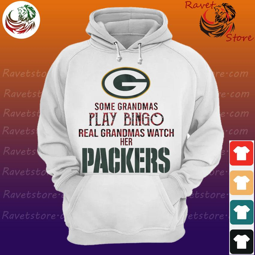 Official Some grandmas play Bingo real grandmas watch her Green Bay Packers s Hoodie