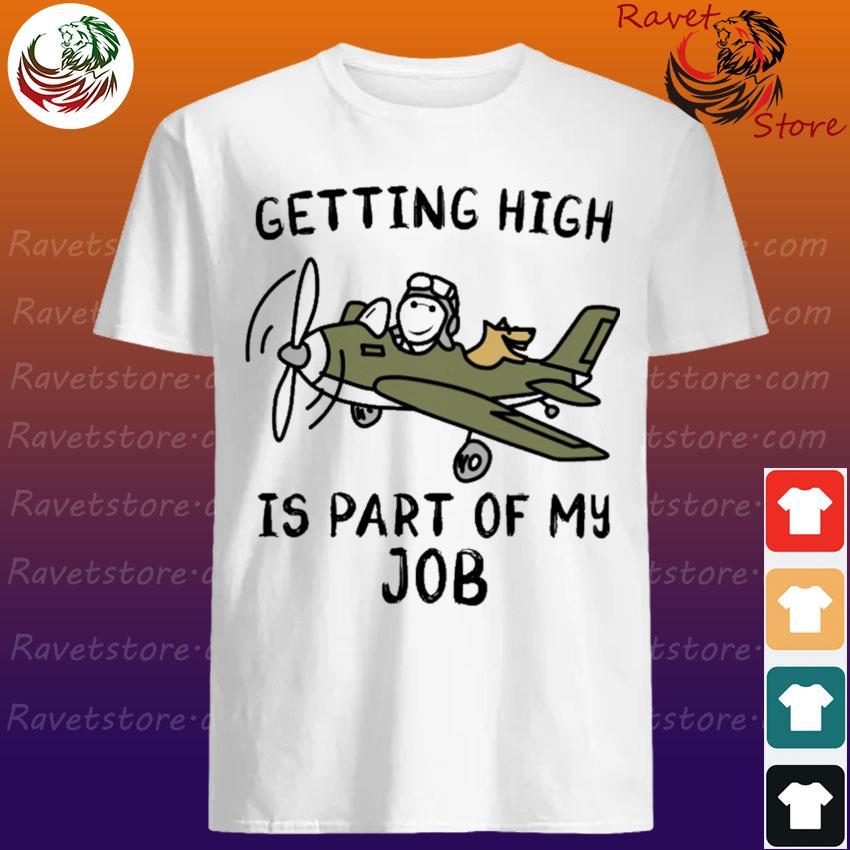 Pilot getting high is part of My Job shirt