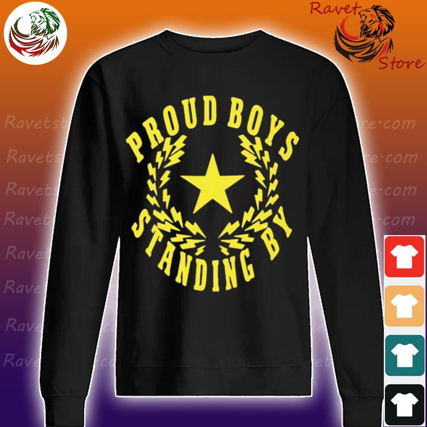 Proud Boys Standing By vote Trump s Sweatshirt