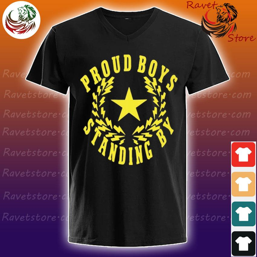 Proud Boys Standing By vote Trump s V-Neck